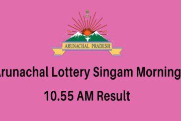 Arunachal Pradesh Singam Lottery Result 10.55 AM