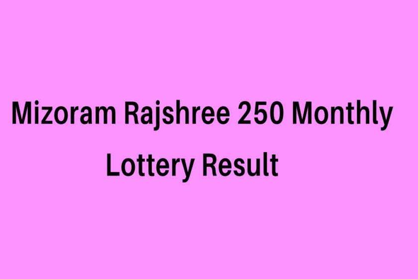 Mizopram Rajshree 250 Monthly Lottery Result