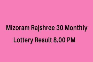 Mizoram Rajshree 30 Monthly Lottery Result