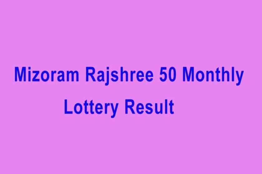 Mizoram Rajshree 50 Monthly Lottery Result