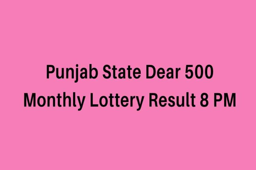 Punjab State Dear 500 Monthyl Lottery Result 8.00 PM