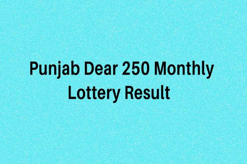 Punjab Dear 250 Monthly Lottery Result