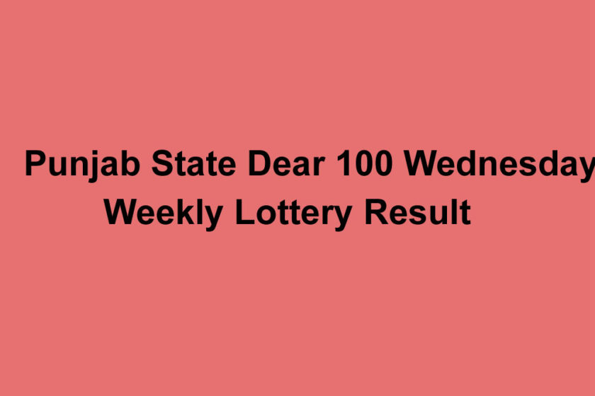 Punjab State Dear 100 Wednesday Weekly Lottery Result
